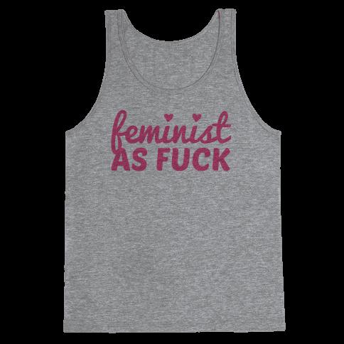 Feminist as F*** Tank Top