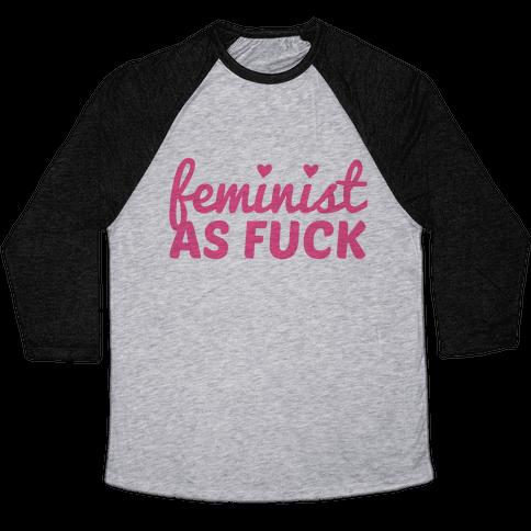 Feminist as F*** Baseball Tee