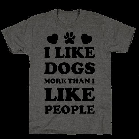 I Like Dogs More Than I Like People