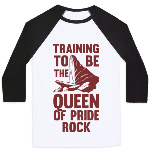 Training To Be The Queen Of Pride Rock Baseball Tee