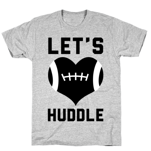 Let's Huddle Mens T-Shirt