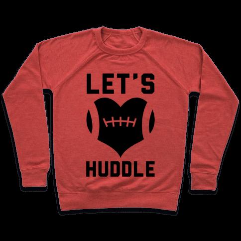 Let's Huddle Pullover