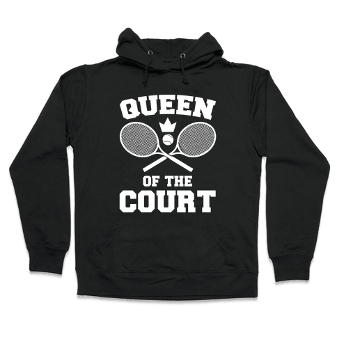 Queen Of The Court Hooded Sweatshirt