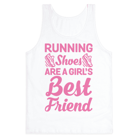 Running Shoes Are a Girl's Best Friend Tank Top