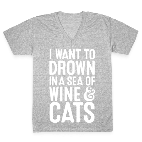 I Want To Drown In A Sea Of Wine & Cats V-Neck Tee Shirt