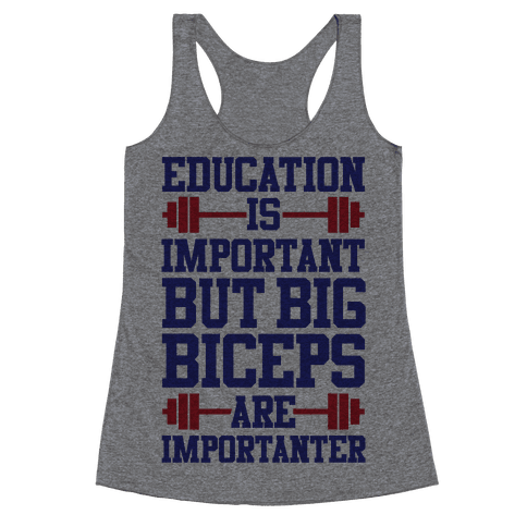Big Biceps Are Importanter Racerback Tank Top