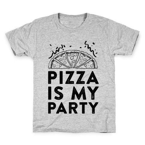 Pizza Is My Party Kids T-Shirt