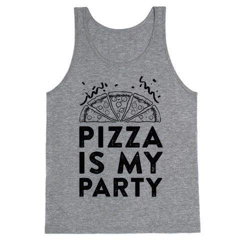 Pizza Is My Party Tank Top