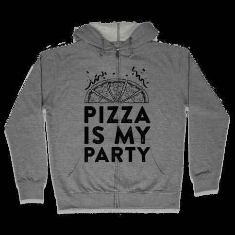 Pizza Is My Party Zip Hoodie