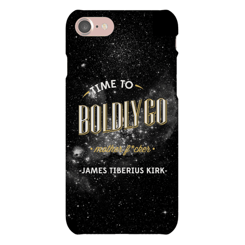 Time to Boldly Go Mother F***er Phone Case