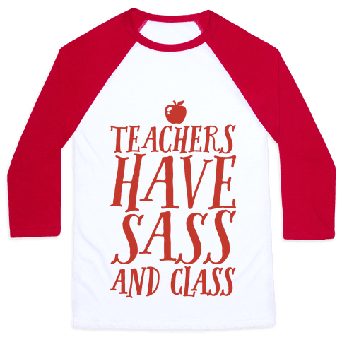 Teachers Have Sass and Class