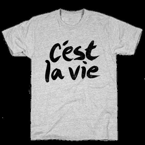 C'est La Vie Mens T-Shirt