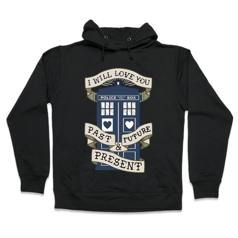 Doctor Who Love Past Future Present Hooded Sweatshirt