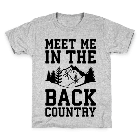 Meet Me In The Backcountry Kids T-Shirt