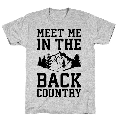 Meet Me In The Backcountry Mens T-Shirt