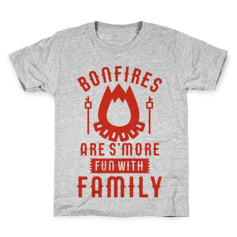 Bonfires Are S'more Fun With Family Kids T-Shirt