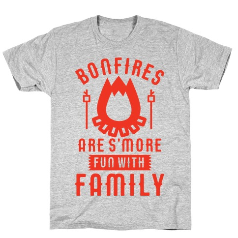 Bonfires Are S'more Fun With Family T-Shirt