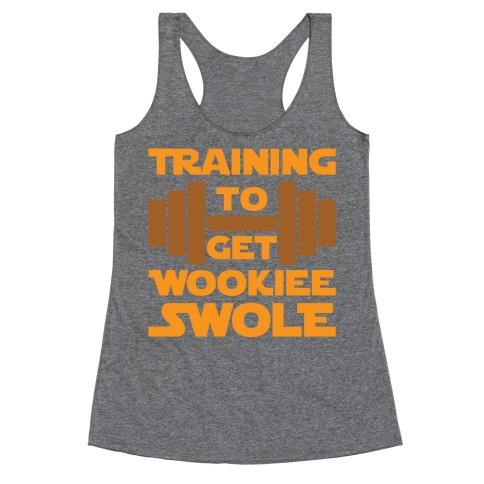 Training To Get Wookie Swole Racerback Tank Top