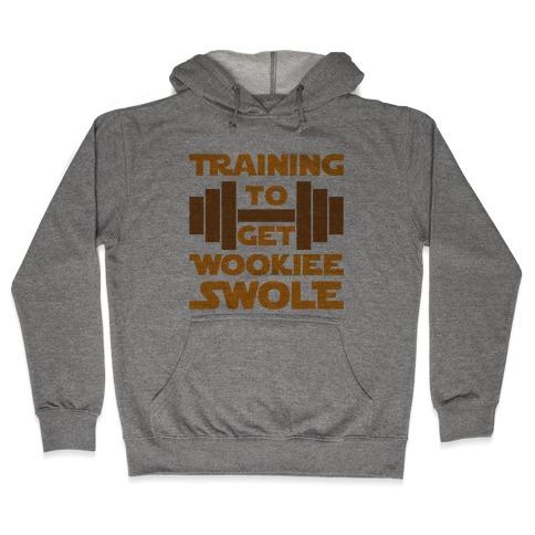 Training To Get Wookie Swole Hooded Sweatshirt