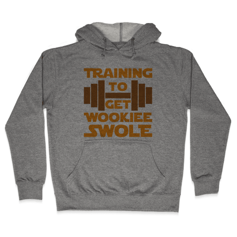 Training To Get Wookie Swole Hooded Sweatshirt