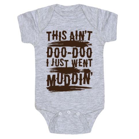 This Ain't Doo-Doo I Just Went Muddin' Baby Onesy