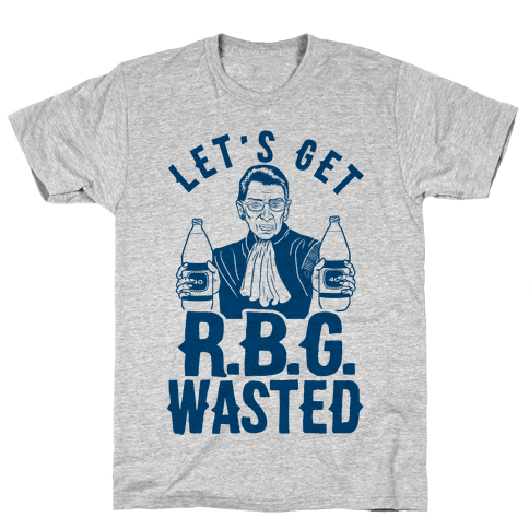 Let's Get R.B.G. Wasted Mens T-Shirt