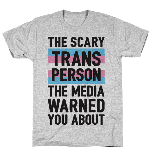 The Scary Trans Person The Media Warned You About