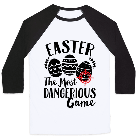 Easter: The Most Dangerous Game Baseball Tee