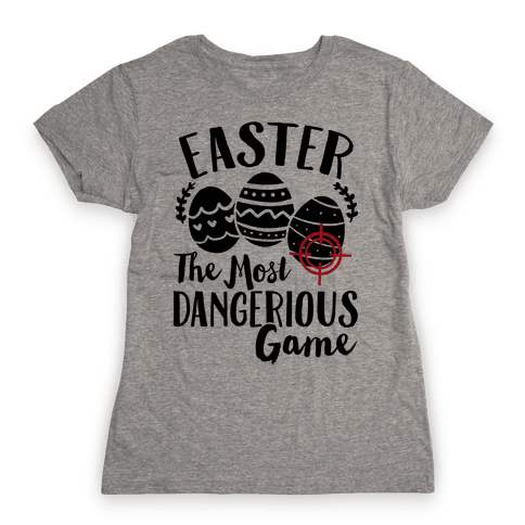 Easter: The Most Dangerous Game Womens T-Shirt