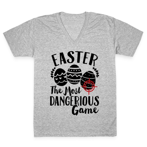 Easter: The Most Dangerous Game V-Neck Tee Shirt