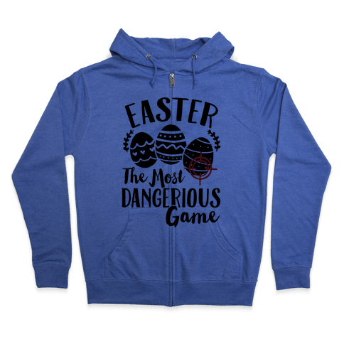 Easter: The Most Dangerous Game Zip Hoodie