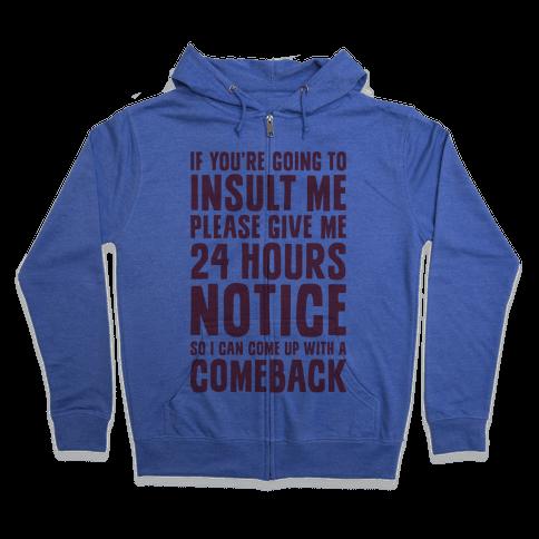 Insult Comeback Zip Hoodie