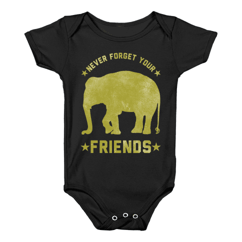 Never Forget Your Friends Baby Onesy