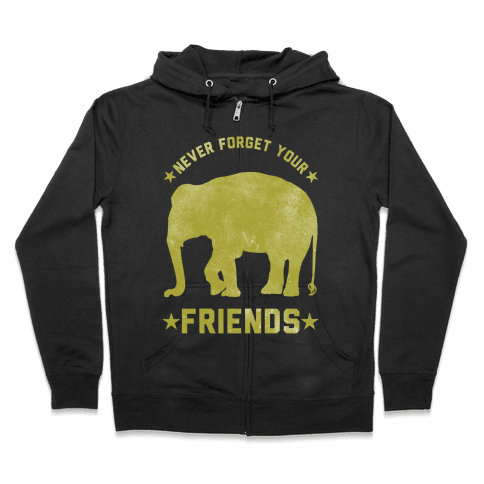 Never Forget Your Friends Zip Hoodie