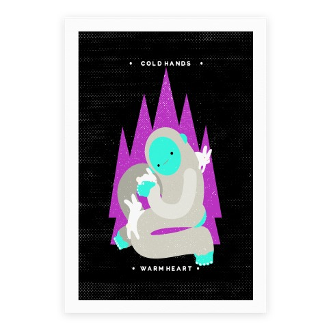 Cold Hands Warm Heart Yeti Poster