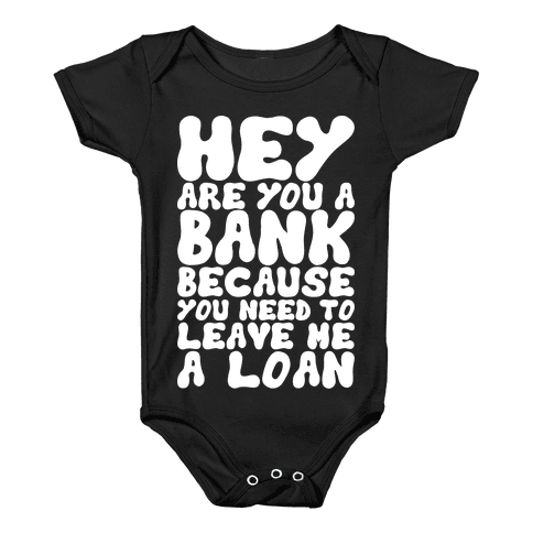 Leave Me A Loan Baby Onesy