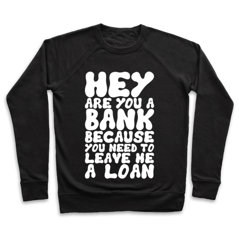 Leave Me A Loan Pullover