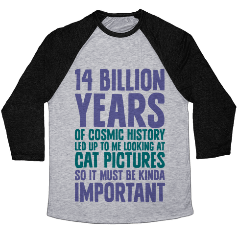 14 Billion Years of Cosmic History Baseball Tee