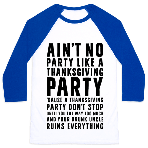 Ain't No Party Like A Thanksgiving Party Baseball Tee