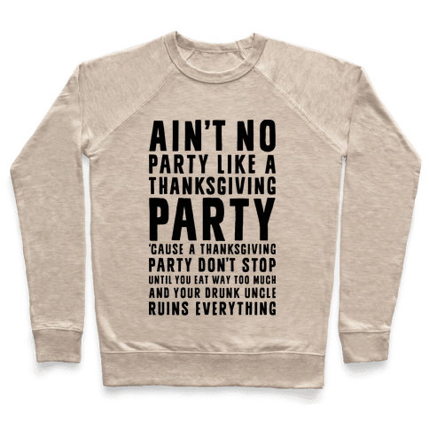 Ain't No Party Like A Thanksgiving Party Pullover
