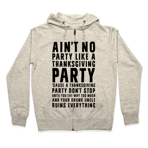 Ain't No Party Like A Thanksgiving Party Zip Hoodie