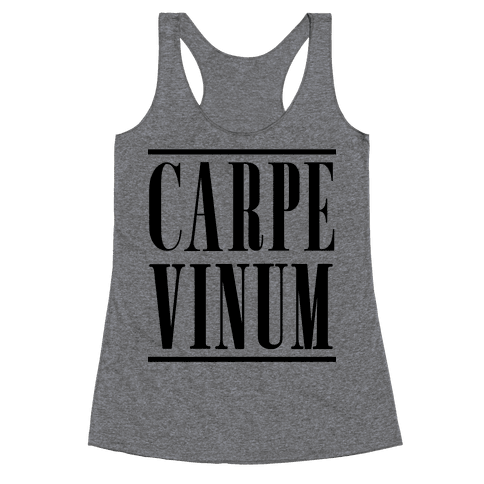 Carpe Vinum Seize the Wine Racerback Tank Top
