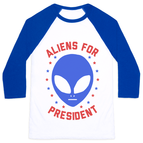 Aliens For President Baseball Tee