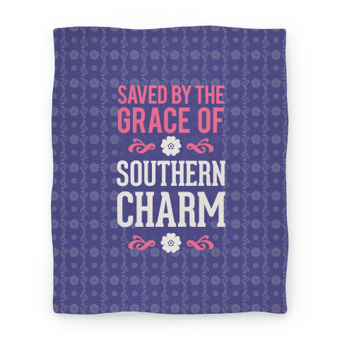 Saved By The Grace Of Southern Charm Blanket