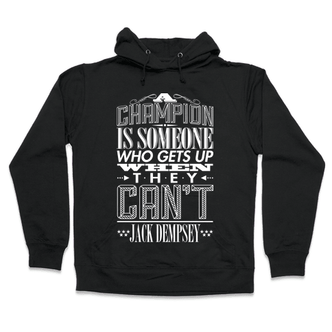 """A Champion..."" - Jack Dempsey Hooded Sweatshirt"