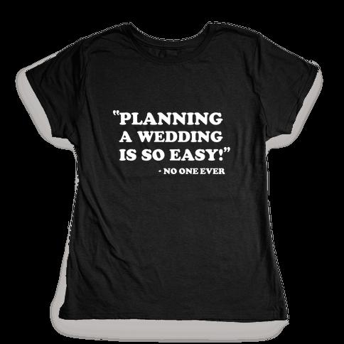 Wedding Planning Womens T-Shirt