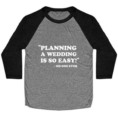 Wedding Planning Baseball Tee