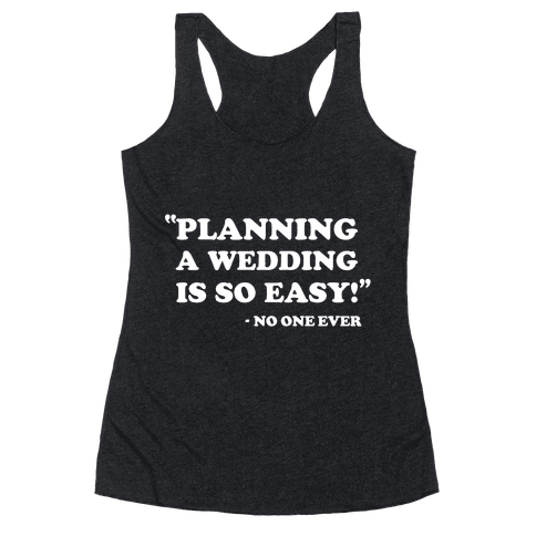 Wedding Planning Racerback Tank Top