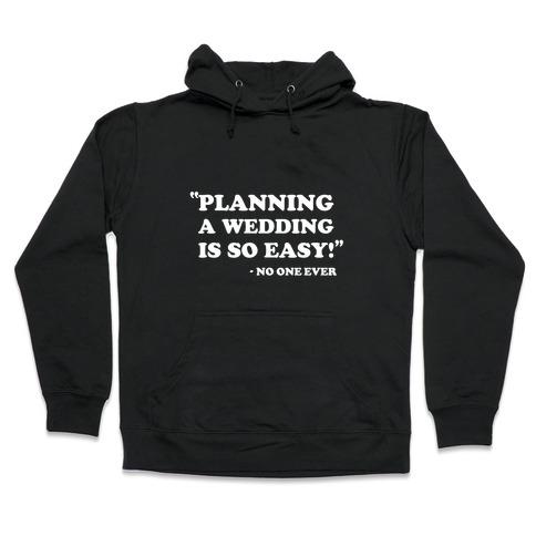 Wedding Planning Hooded Sweatshirt