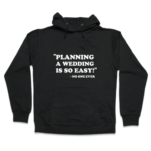 Wedding Planning Hooded Sweatshirt